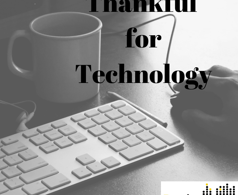 Top Reasons To Be Thankful For Technology